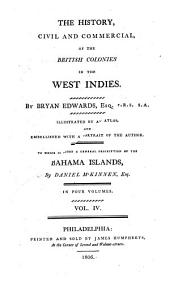 The History , Civil and Commercial of the British Colonies in the West Indies: Volume 4