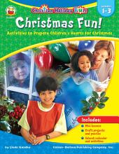 Christmas Fun!, Grades 1 - 3: Activities to Prepare Children's Hearts for Christmas
