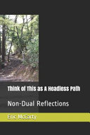 Think of This as a Headless Path  Non Dual Reflections
