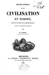 Histoire générale de la civilisation en Europe, depuis la chute de l'Empire Romain jusqu'à la Révolution Française