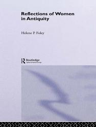 Reflections Of Women In Antiquity Book PDF