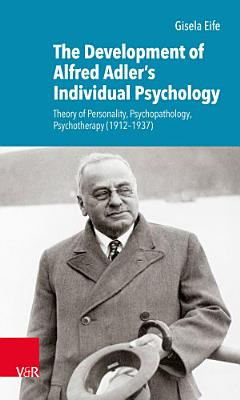 The Development of Alfred Adler   s Individual Psychology PDF