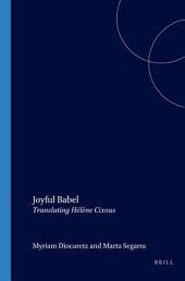 Joyful Babel: Translating Hélène Cixous