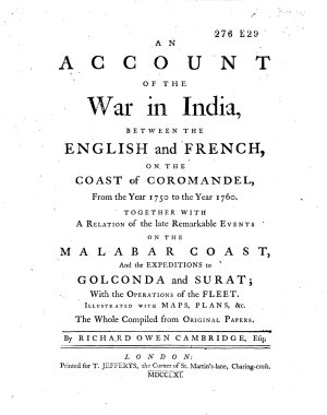 An Account of the War in India Between the English and French  on the Coast of Coromandel  from the Year 1750 to the Year 1760  Together with a Relation on the Late Remarkable Events on the Malabar Coast     PDF