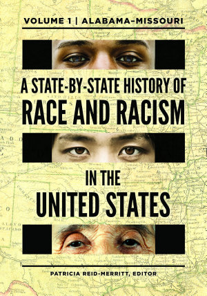 A State by State History of Race and Racism in the United States  2 volumes  PDF