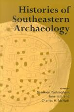 Histories of Southeastern Archaeology PDF
