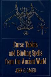 Curse Tablets And Binding Spells From The Ancient World Book PDF