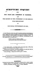 Scripture Inquiry Into the State and Condition of Mankind: And the Extent of the Atonement in His Behalf; with Reflections on the Moral Government of God