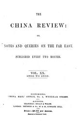 The China Review, Or, Notes and Queries on the Far East: Volume 20