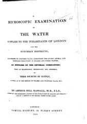 A microscopic examination of the Water supplied to the inhabitants of London ... Illustrated by coloured plates, etc