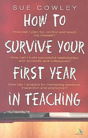 How to Survive Your First Year in Teaching PDF