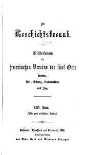 Der Geschichtsfreund: Mitteilungen des Historischen Vereins der fünf orte Luzern, Uri, Schwyz, Unterwalden ob und nid dem Wald und Zug, Bände 24-25