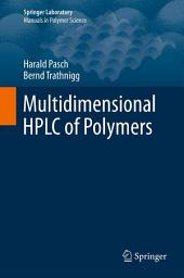 Multidimensional HPLC of Polymers