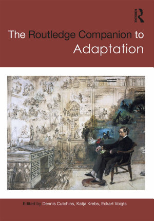 The Routledge Companion to Adaptation PDF