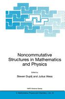 Noncommutative Structures in Mathematics and Physics PDF