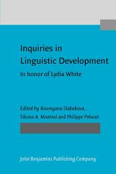Inquiries in Linguistic Development: In honor of Lydia White