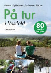 På Tur i Vestfold: del 1