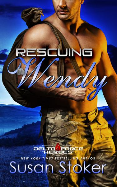 Download Rescuing Wendy  A Military Romantic Suspense Book