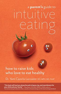 A Parent s Guide to Intuitive Eating