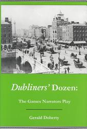 Dubliners' Dozen: The Games Narrators Play