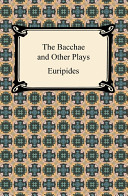 The Bacchae and Other Plays PDF
