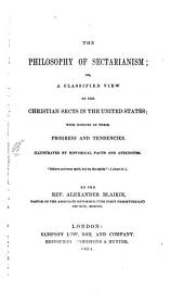 The philosophie of sectarianism: or a clasiffied view of the christian sects in the United States