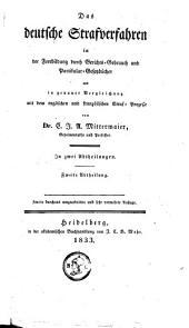 Das deutsche Strafverfahren in der Fortbildung durch Gerichts-Gebrauch und Partikular-Gesetzbücher und in genauer Vergleichung mit dem englischen und französischen Straf-Prozesse: Band 2