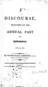 A Discourse, Delivered on the Annual Fast in Massachusetts, April 9, 1801