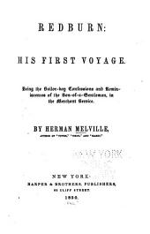 Redburn: His First Voyage. Being the Sailor-boy Confessions and Reminiscences of the Son-of-a-gentleman, in the Merchant Service