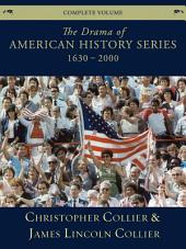 The Drama of American History Series: 1630-2000