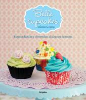 Belle cupcakes: Recetas fáciles y divertidas al alcance de todos