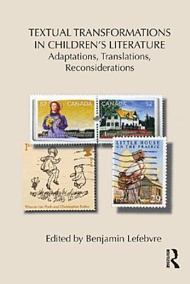 Textual Transformations in Children s Literature