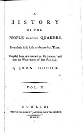 A History of the People Called Quakers: From Their First Rise to the Present Time, Volume 2