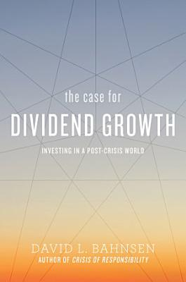 The Case for Dividend Growth