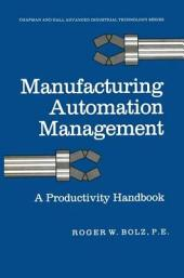 Manufacturing Automation Management: A Productivity Handbook