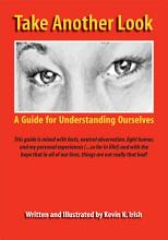 Take Another Look    A Guide for Understanding Ourselves PDF
