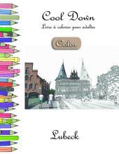 Cool Down [Color] - Livre à colorier pour adultes: Lubeck