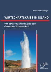 Wirtschaftskrise in Island: Von hohen Wachstumsraten zum drohenden Staatsbankrott