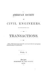 Transactions of the American Society of Civil Engineers: Volume 1
