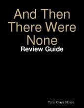 And Then There Were None: Study Guide