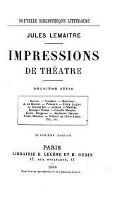 Impressions de théatre: sér. Racine. Voltaire. Marivaux. A. de Musset. Ponsard. E. Augier. A. Dumas, fils. Sardon. Meilhac. G. Ohnet. C. Mendès. E. Bergerat. A. Daudet. E. Moreau. Villiers de l'Isle Adam. Etc., etc