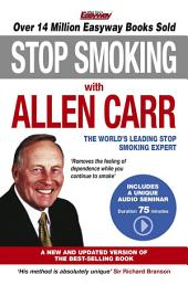 Stop Smoking with Allen Carr: Plus a unique 70 minute audio seminar delivered by the author