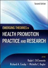 Emerging Theories in Health Promotion Practice and Research: Edition 2