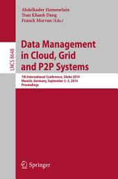 Data Management in Cloud, Grid and P2P Systems: 7th International Conference, Globe 2014, Munich, Germany, September 2-3, 2014. Proceedings