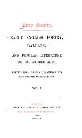Early English Poetry, Ballads, and Popular Literature of the Middle Ages: Volume 1
