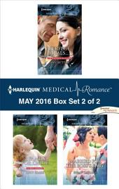 Harlequin Medical Romance May 2016 - Box Set 2 of 2: Perfect Rivals...\A Family for Chloe\Married for the Boss's Baby