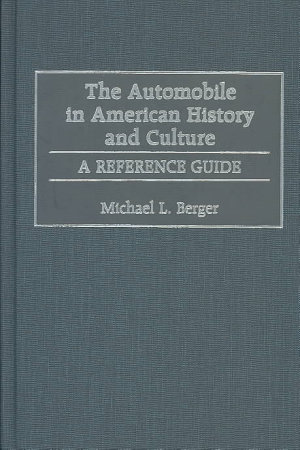 The Automobile in American History and Culture PDF