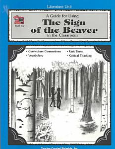 A Guide for Using the Sign of the Beaver in the Classroom Book