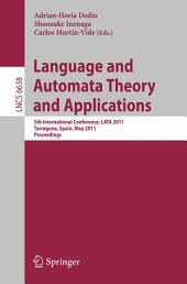 Language and Automata Theory and Applications: 5th International Conference, LATA 2011, Tarragona, Spain, May 26-31, 2011