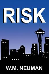 RISK: When Doing the Right Thing Is the Only Thing
